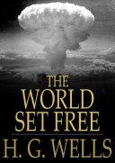 The World Set Free 1914 Novel Telling Of World