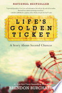 Life s Golden Ticket