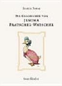 Die Geschichte von Jemima Pratschel Watschel