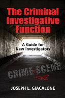 The Criminal Investigative Function  1st Ed