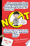 Charlie Joe Jackson s Guide to Not Growing Up