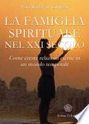 Famiglia Spirituale nel XXI secolo (La)
