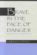 Brave in the Face of Danger
