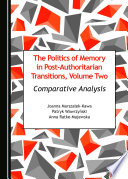 The Politics of Memory in Post-Authoritarian Transitions, Volume Two