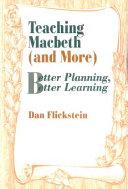Teaching Macbeth  and more
