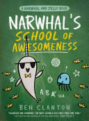 Narwhal's School of Awesomeness (A Narwhal and Jelly Book #6) Book