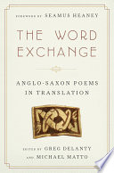 The Word Exchange  Anglo Saxon Poems in Translation