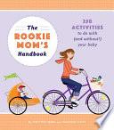 The Rookie Mom s Handbook Book PDF