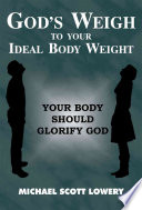 God s Weigh to Your Ideal Body Weight