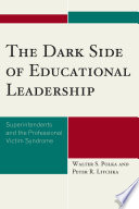 The Dark Side of Educational Leadership
