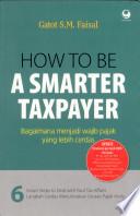 How to be A Smarter Taxpayer: Bagaimana Menjadi Wajib Pajak