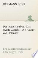 Der letzte Hansbur   Das zweite Gesicht   Die H  user von Ohlenhof
