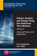 Seismic Analysis and Design Using the Endurance Time Method: Advanced Topics and Application