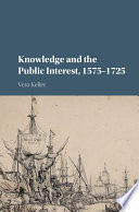 Knowledge and the Public Interest, 1575–1725