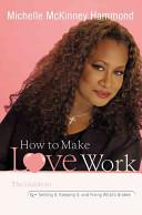 How to Make Love Work