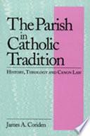 The Parish in Catholic Tradition
