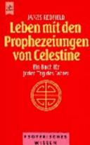 Leben mit den Prophezeiungen von Celestine