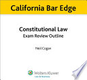 California Constitutional Law Exam Review Outline for the Bar Exam