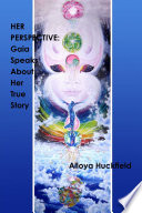 Her Perspective  Gaia Speaks About Her True Story