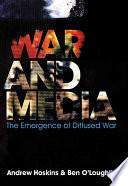 War and Media Drawn Together Into Immediate And Unpredictable Relationships