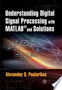 Understanding Digital Signal Processing with MATLAB   and Solutions