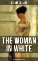 THE WOMAN IN WHITE (With Original Illustrations)