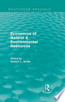 Economics of Natural   Environmental Resources  Routledge Revivals