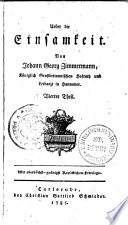 Ueber die Einsamkeit: Von Johann Georg Zimmermann, Königlich-Großbritannischen Hofrath und Leibarzt in Hannover