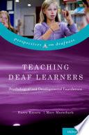 Teaching Deaf Learners