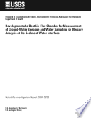 Development of a benthic flux chamber for measurement of ground water seepage and water sampling for mercury analysis at the sediment water interface