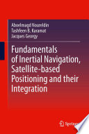 Fundamentals of Inertial Navigation  Satellite based Positioning and their Integration