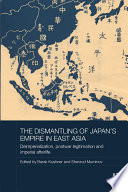 The Dismantling of Japan s Empire in East Asia