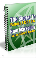 download ebook the secret to earning $150 a day every day like clockwork with bum marketing in under a month! pdf epub