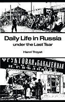 Daily Life in Russia Under the Last Tsar Moscow The Most Russian Of