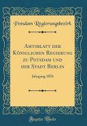 Amtsblatt der Königlichen Regierung zu Potsdam und der Stadt Berlin