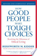 How Good People Make Tough Choices Rev Ed Book PDF