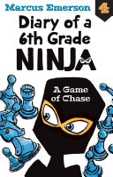 A Game of Chase  Diary of a 6th Grade Ninja Book 4
