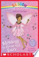 Blossom the Flower Girl Fairy  Rainbow Magic  Special Edition