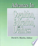Advances in Cognition  Education  and Deafness