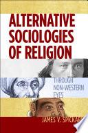 Alternative Sociologies of Religion