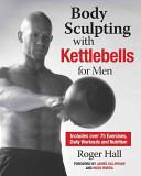 Body Sculpting With Kettlebells For Men