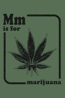 Mm Is For Marijuana Cannabis Review Journal Notebook Or Diary For Pot Users Medical Or Recreational 420 Marijuana Gift For Men And Wom