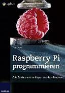 Raspberry Pi programmieren : alle Befehle, und es klappt mit dem Raspberry