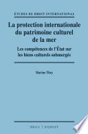illustration La protection internationale du patrimoine culturel de la mer: les compétences de l'état sur les biens culturels submerges