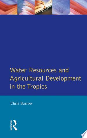 Water Resources and Agricultural Development in the Tropics - ISBN:9781317885191