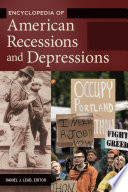 Encyclopedia of American Recessions and Depressions  2 volumes