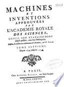Machines et inventions approuv  es par l Academie royale des sciences  depuis son   tablissement jusqu    present