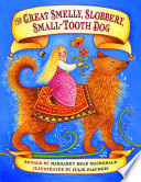 The Great Smelly Slobbery Small Tooth Dog A Folktale From Great Britain