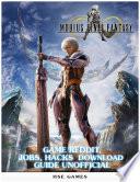 Mobius Final Fantasy Game Reddit  Jobs  Hacks Download Guide Unofficial