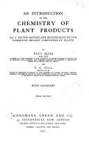 An Introduction to the Chemistry of Plant Products  On the nature and significance of the commoner organic compounds of plants